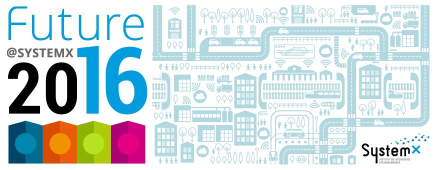 Future@SystemX 2016 : concevons le nouveau monde numérique !