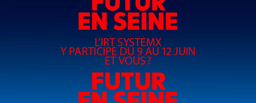 L'IRT SystemX participe à Futur en Seine !