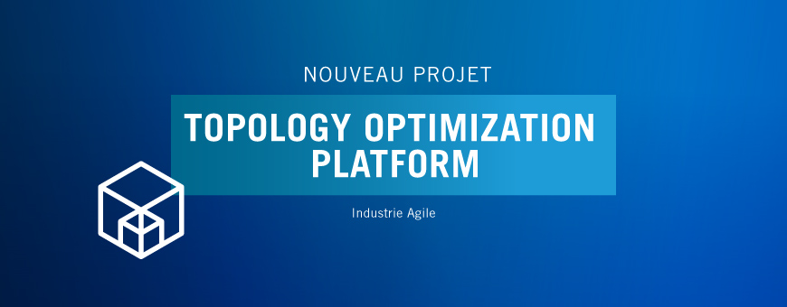SystemX lance le projet TOP (Topology Optimization Platform)